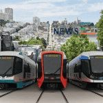 Siemens LRVs Ready to Begin Revenue Service in San Francisco